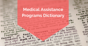 Medical Assistance Programs Dictionary