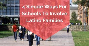 4 Simple Ways For Schools To Involve Latino Families