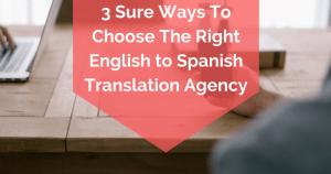 3 Ways To Choose a Translation Agency
