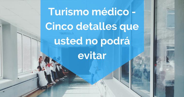 Turismo medical - recibir pacientes extranjeros