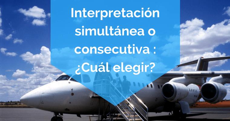 interpretacion-simultanea-consecutiva-cual-debo-elegir