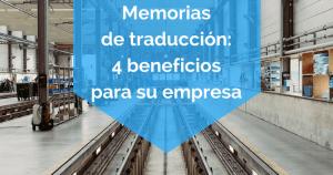 Memorias de traducción 4 beneficios para su empresa