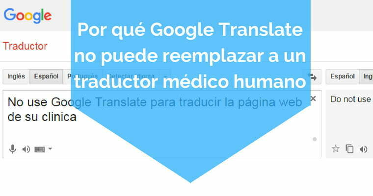 Por qué Google Translate no puede reemplazar a un traductor médico humano