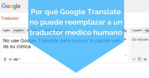 Por qué Google Translate no puede reemplazar a un traductor medico humano