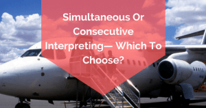 interpretation-simultaneous or consecutive