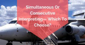 interpretation-simultaneous or consecutive