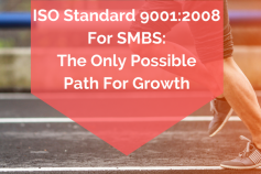 ISO Standard 9001:2008 For SMBS: The Only Possible Path For Growth