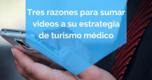 sumar videos y atraer pacientes extranjeros