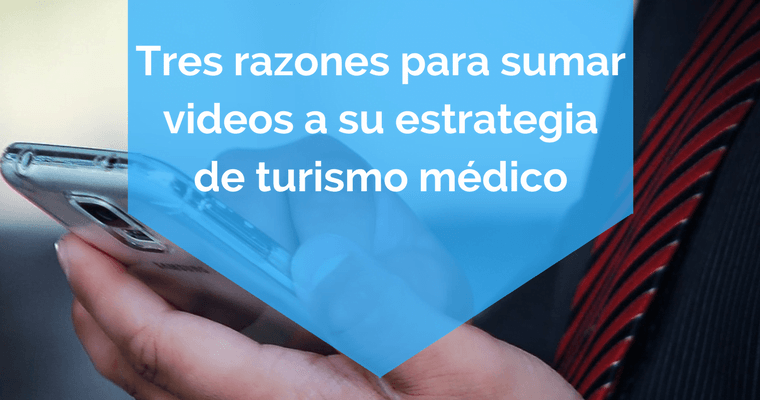 sumar videos y atraer pacientes extranjeros