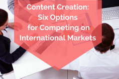 Content Creation: Six Options for Competing on the International Market
