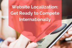 Website Localization: Get Ready to Compete Internationally